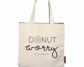 Donut worry 100% cotton, 12oz natural canvas tote bag. Ideal for a market bag, handbag, beach bag, shopping bag, grocery bag, library bag