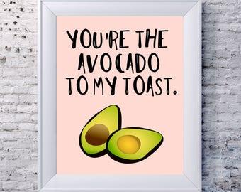 You're the Avocado to my Toast | Avocado | Avocado Toast | Avocado Print | Kitchen Decor | Kitchen Signs |Kitchen Art | Kitchen Wall Art