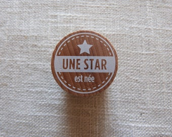 """"""""""" Wooden stamp: birth, """"a star is born"""""""