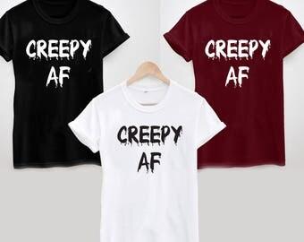 CREEPY AF T-Shirt, Funny, Halloween