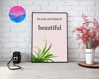 Be Your Own Kind Of Beautiful Home Décor Print by North C Designs