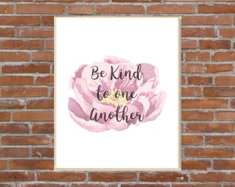 Be Kind to one Another - Print, Framed Print, Inspirational Quotes, Wall Art