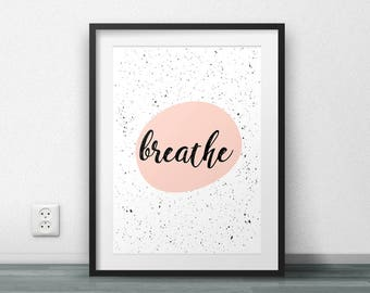 Breathe, Quote Print, Wall Art, Home Decor, Motivational Poster, Instant download, Fashion Poster, Modern, Minimal, Large Size, Resizable