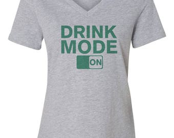Drink Mode On St. Patricks Day Custom Women's Relaxed V Neck Tee T-Shirt
