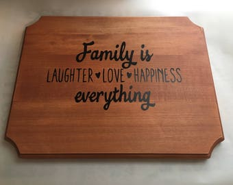 Family Is Everything Decorative Cutting Board