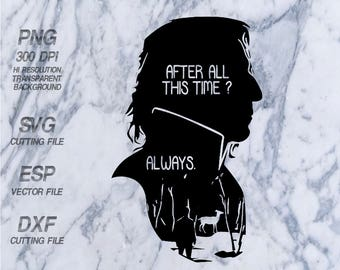 Severus Snape alway  Harry Potter Quote SVG,Clipart,esp,dxf,png 300 dpi