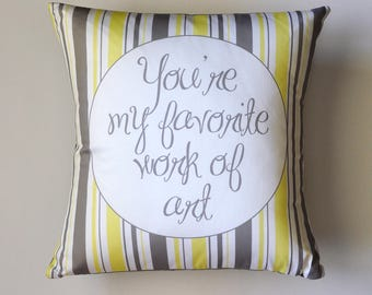 You're my favorite work of art pillow