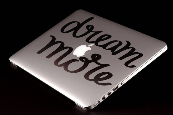 Dream More Decal Sticker for Macbooks and other Laptops, Inspiring Motivational Laptop Decals, Lettering Words Dreaming Dream Land, mac