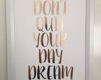 Foil Print A4 - 'Don't Quit Your Day Dream' - Quote - Wall Art - Decor