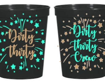 Dirty Thirty Dirty Thirty Crew Customized Stadium Cups- 30th birthday, party favors, custom birthday cup, cheers to 30, customized favors