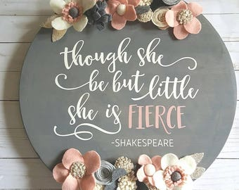 Though she be but little, she is fierce wood sign, nursery girls room, girls, Shakespeare quote