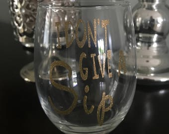 I Don't Give A Sip Vinyl Gold