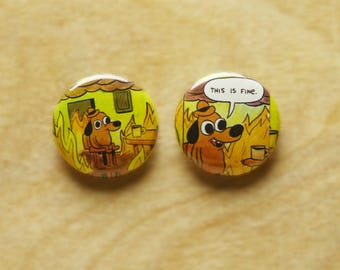 "This is Fine Meme 1"" Pinback Buttons"