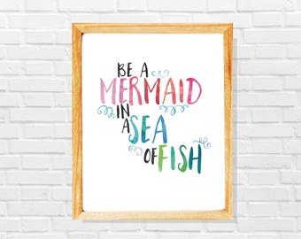 Funny mermaid print, Mermaid quote poster, Be a mermaid in a sea of fish, Mermaid gift, Watercolor quote, Sarcastic quote wall art print