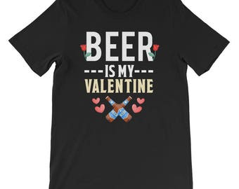 Beer is my valentine - funny drinking beer - valentines tee - valentines shirt - valentines outfit - valentines gift him - valentines gift