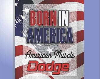 Dodge Born in America garage car signs, Dodge, American Muscle, American Flag, Born in America, Dodge Wall decor, Gift Mopar owner