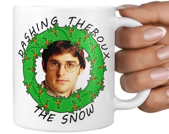 Louis Theroux Christmas Mug, Dashing Theroux The Snow, Funny, Meme, Xmas Gift, Present, Gifts for Him, Gifts for Her, Secret Santa