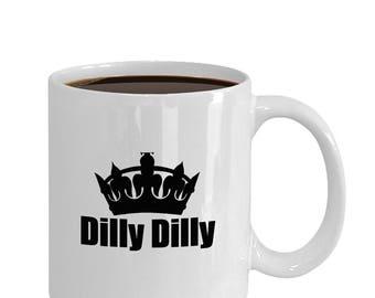 DILLY DILLY Mug