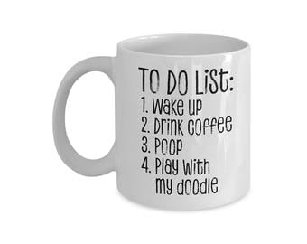 """TO DO LIST: Drink Coffee, Poop and Play with my doodle"""" coffee mug for Labradoodle, Goldendoodle, Aussiedoodle Doodle Dog Parents"""