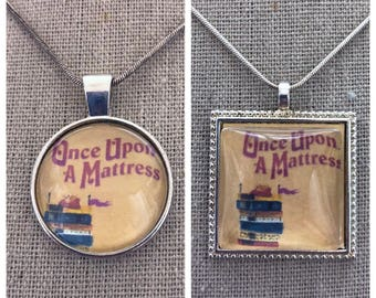 Broadway Musical Once Upon a Mattress pendant.Once upon a Mattress jewelry. Broadway play Once upon a mattress