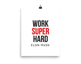 Work Super Hard Elon Musk Quote Poster