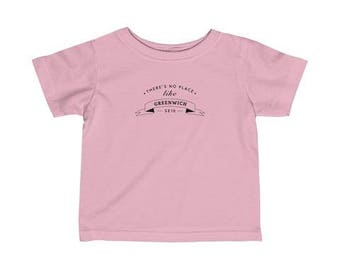 There's No Place Like Greenwich Infant T-Shirt