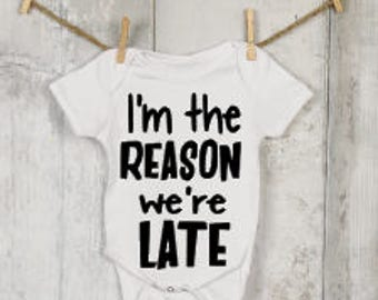 I'm the Reason We're Late Onesie®, Funny Onesies®, Funny Bodysuits, Baby, Baby Clothing, Baby Boy, Baby Girl, Baby Shower, Baby Gift