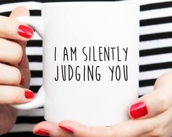silently judging mug, sarcastic mug, nasty mug, funny mug, funny cup, coffee cup
