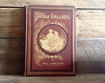 1874, Farm Ballads, by Will Carleton, Harper and Brothers Publishers, Illustrated, Antique Book, Decorative Cover