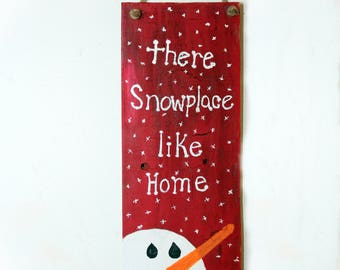 "Christmas Signs ""Snowplace like Home"" , hand painted on reclaimed wood"