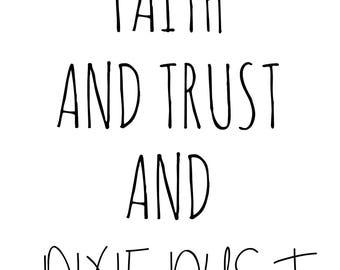 Faith and Trust and Pixie Dust