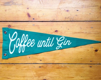 Coffee until Gin Pennant Flag