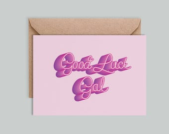 Illustrated, typographic 'Good Luck Gal' card