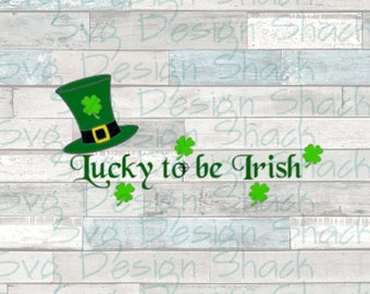 Lucky To Be Irish SVG, DXF, EPS, Studio 3, Png