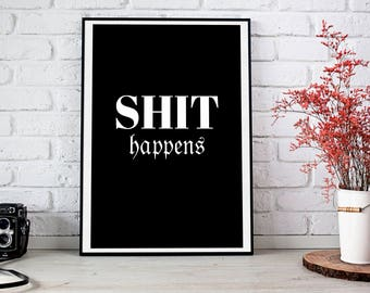 Shit Happens Poster Download, Bathroom Decoration, Bathroom Sayings Poster, Shit Happens Printable, Instant Download, Home Decor Typo Print