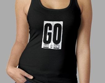 Go Hard Or Go Home Tank Top #R
