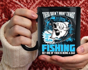 I Love More Than Fishing Coffee Mug, Is Being A Dad Coffee Cup