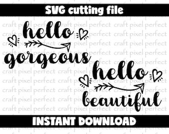 Hello Gorgeous Svg, Hello Beautiful Svg, Wedding Svg File, Makeup Svg File, Gorgeous Svg File, Beautiful Svg, Hello Quote Svg, Heart Svg