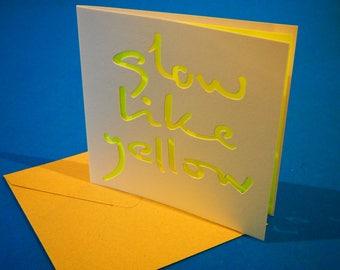 Glow like yellow - Greeting card