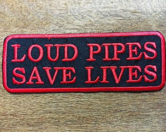 New Loud Pipes Save Lives Embroidered Applique Iron on Patch