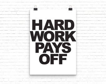 Hard Work Pays Off-Instant Download/Printable Art/Printable Poster/Digital Download/Home Decor/Office Decor/Typography/Black and White