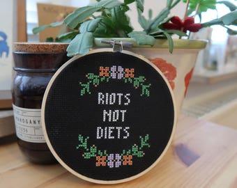 RIOTS NOT DIETS Cross Stitch