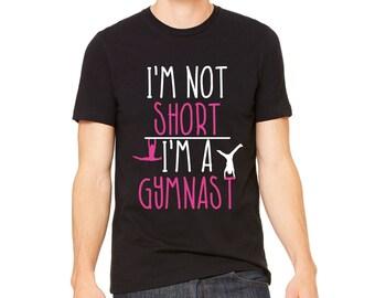 MEN'S SHIRT I'm Not Short I'm A Gymnast Tee | Gymnastics Shirt | Funny Gymnast Gift T-Shirt | Gymnastics Gift |Gymnast T-Shirt | Gymnasts