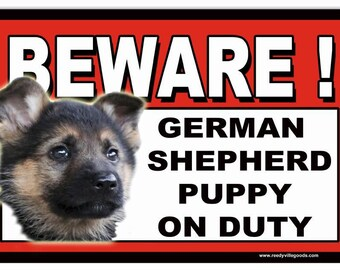 Beware German Shepherd Puppy on Duty Metal Sign 8″X12″