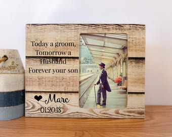 Mother of the Groom Gift Frame Today a Groom Tomorrow a Husband Forever your Son Frame Parents of the Groom Gift Wedding Thank You Gift
