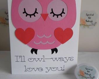 Owl valentines card 'I'll owl-ways love you!'