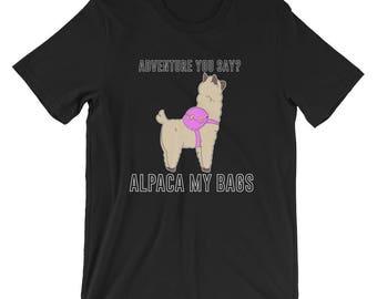 Adventure You Say? Alpaca My Bags T-shirt Funny Tee