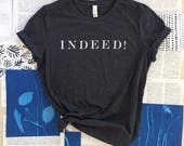 NEW - Indeed!  T-shirt - charcoal or white