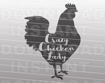 Crazy Chicken Lady SVG File,Farm Chicken SVG File,Chicken Coop SVG -Commercial and Personal Use- svg file for Cricut,Silhouette svg,viny cut