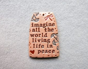 Inspirational Saying/Quote Pendant in Polymer Clay - Imagine all the World Living Life in Peace